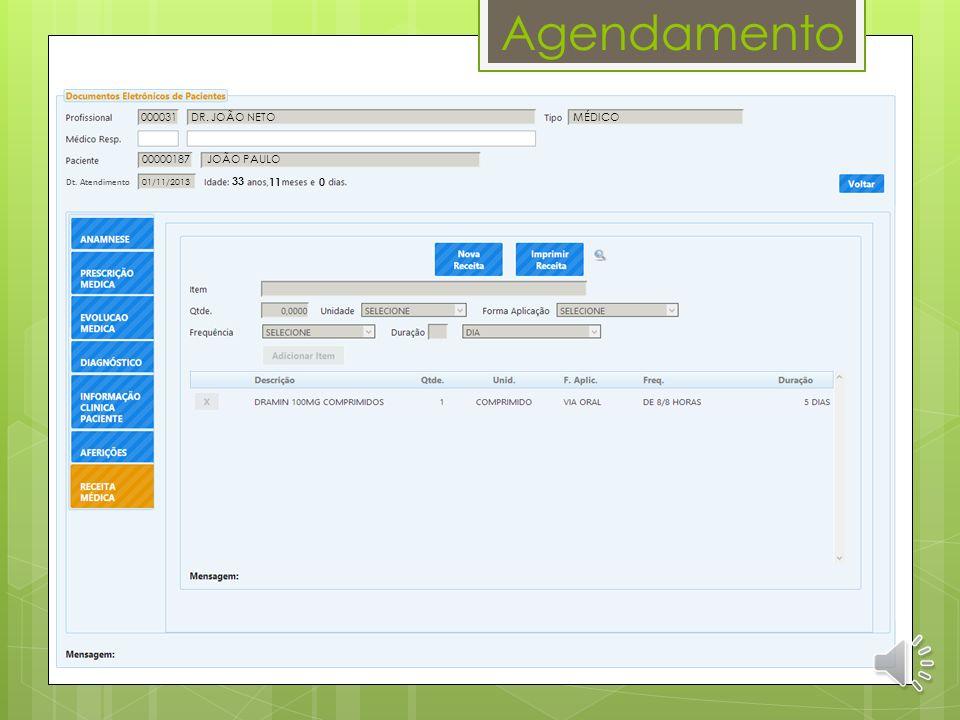 Agendamento 000031 DR. JOÃO NETO MÉDICO 00000187 JOÃO PAULO 33 11