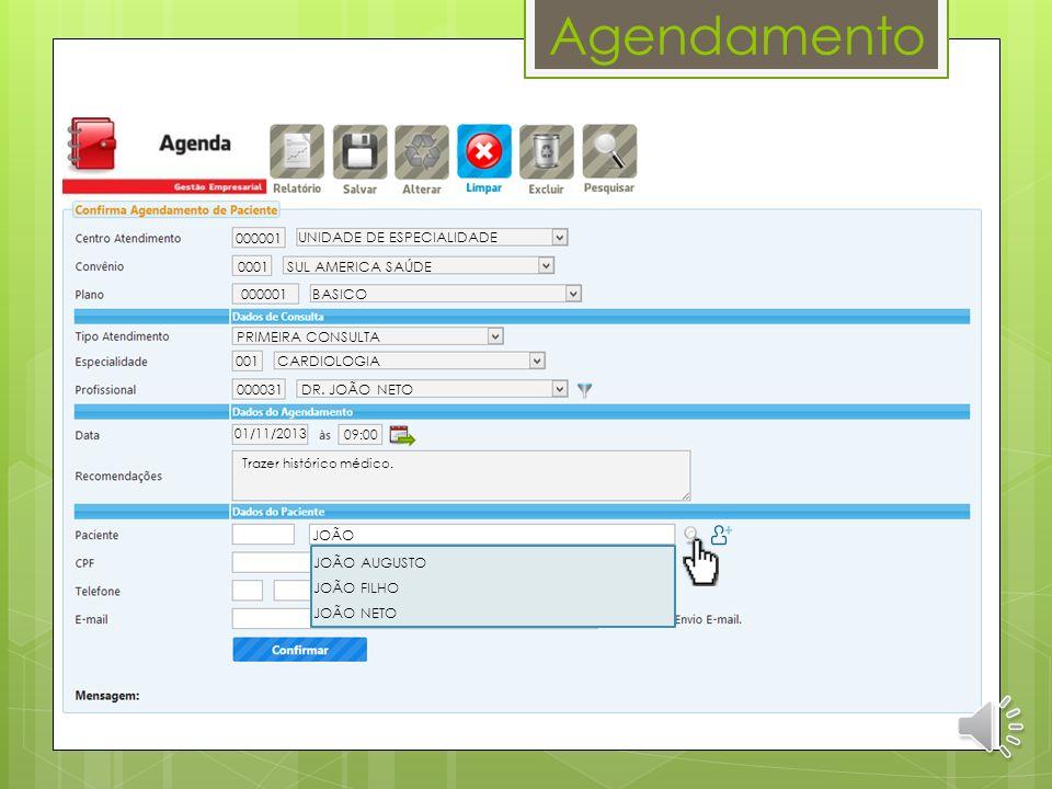 Agendamento 000001 UNIDADE DE ESPECIALIDADE 0001 SUL AMERICA SAÚDE