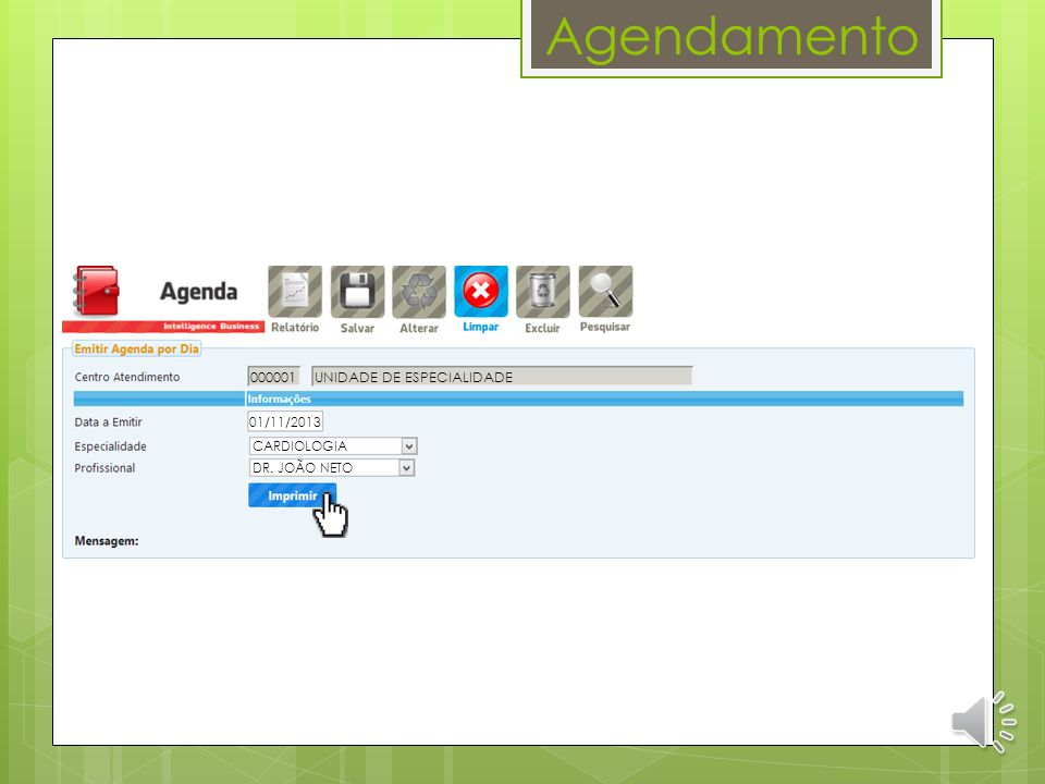 Agendamento 000001 UNIDADE DE ESPECIALIDADE 01/11/2013 CARDIOLOGIA