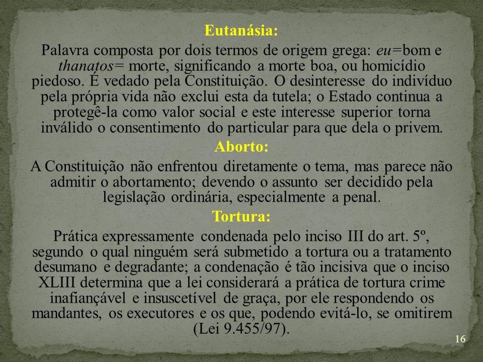 Eutanásia: Palavra composta por dois termos de origem grega: eu=bom e thanatos= morte, significando a morte boa, ou homicídio piedoso.