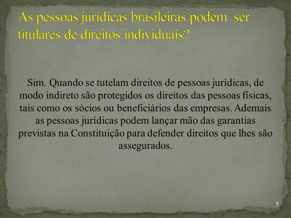 As pessoas jurídicas brasileiras podem ser titulares de direitos individuais