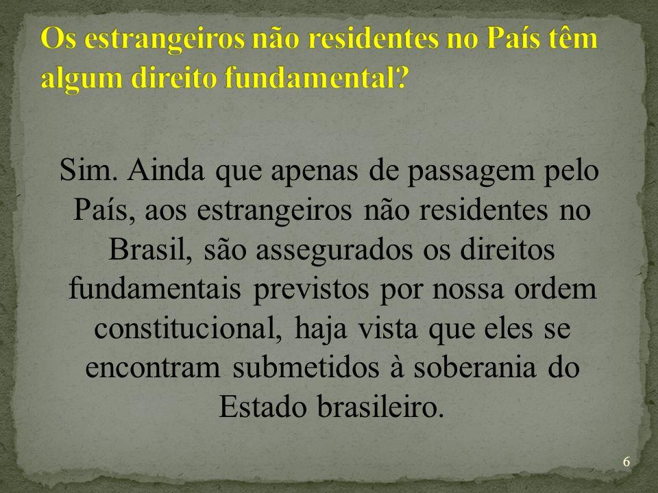 Os estrangeiros não residentes no País têm algum direito fundamental