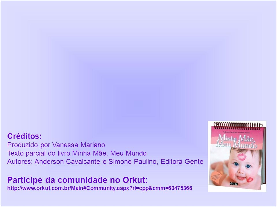 Participe da comunidade no Orkut: