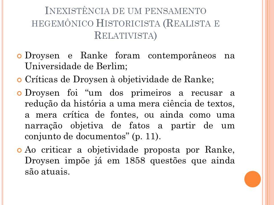 Inexistência de um pensamento hegemônico Historicista (Realista e Relativista)