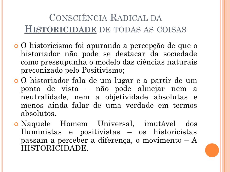 Consciência Radical da Historicidade de todas as coisas