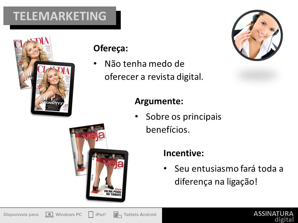 TELEMARKETING Ofereça: Não tenha medo de oferecer a revista digital.
