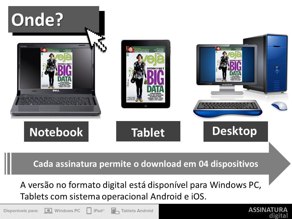 Cada assinatura permite o download em 04 dispositivos