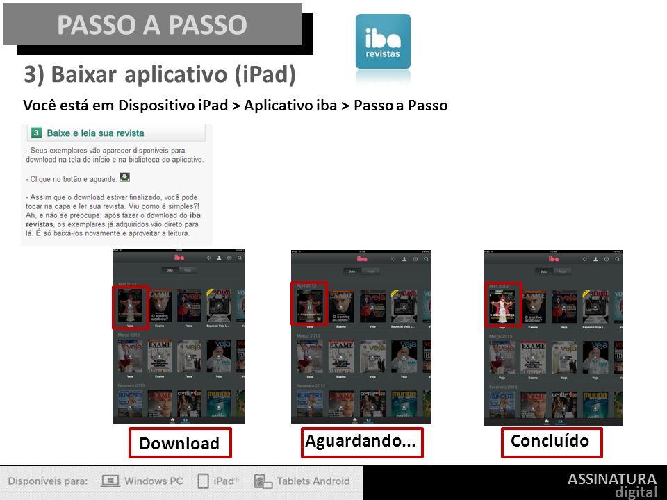 PASSO A PASSO 3) Baixar aplicativo (iPad) Download Aguardando...
