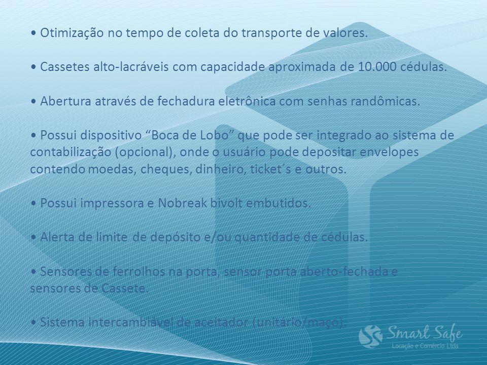 • Otimização no tempo de coleta do transporte de valores.