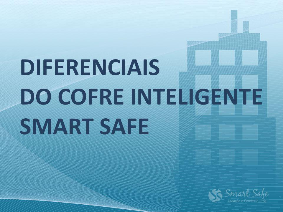 v DIFERENCIAIS DO COFRE INTELIGENTE SMART SAFE
