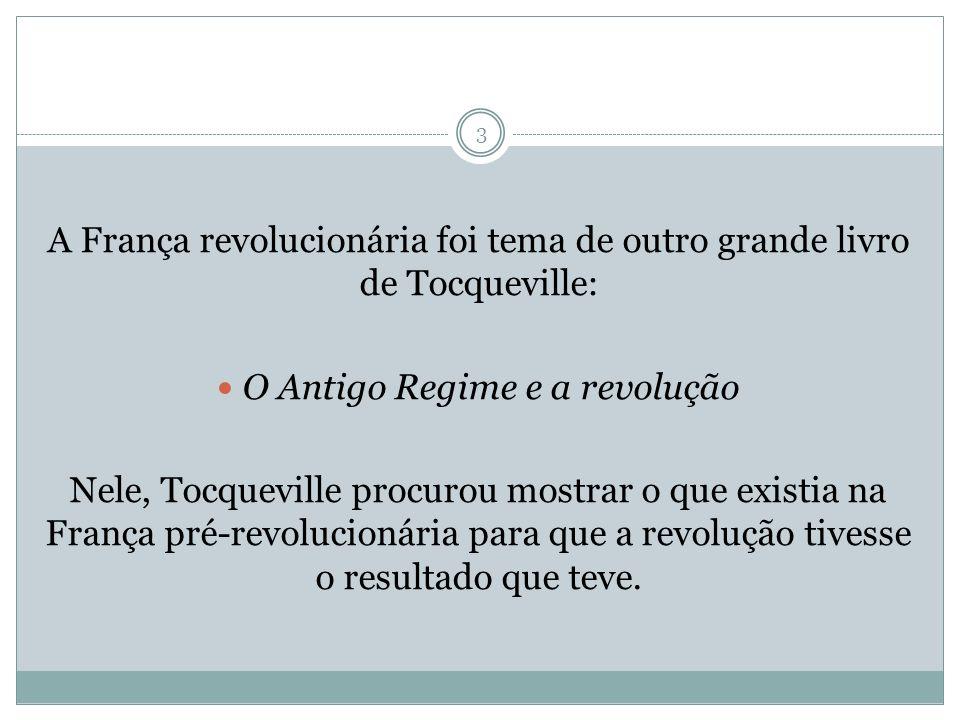 A França revolucionária foi tema de outro grande livro de Tocqueville: