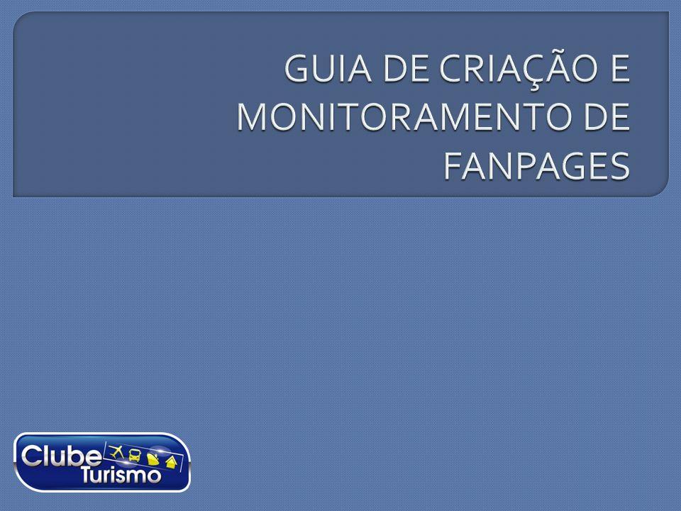 GUIA DE CRIAÇÃO E MONITORAMENTO DE FANPAGES