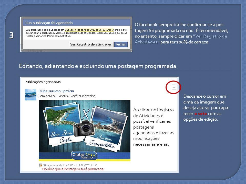 3 Editando, adiantando e excluindo uma postagem programada.