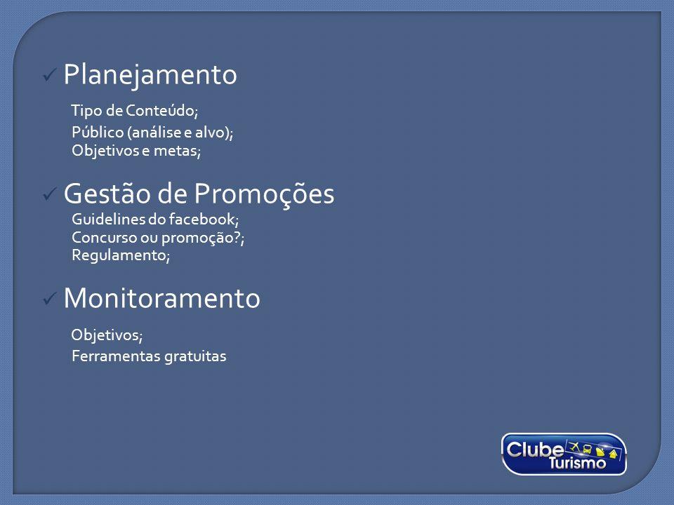 Planejamento Tipo de Conteúdo; Gestão de Promoções Monitoramento