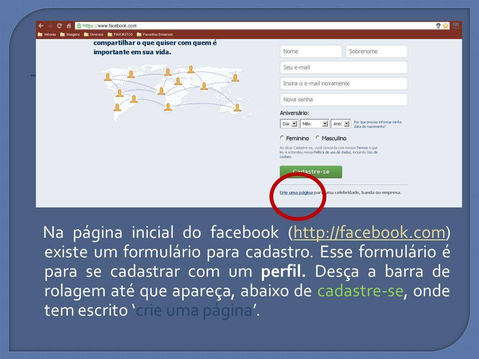 Na página inicial do facebook (http://facebook