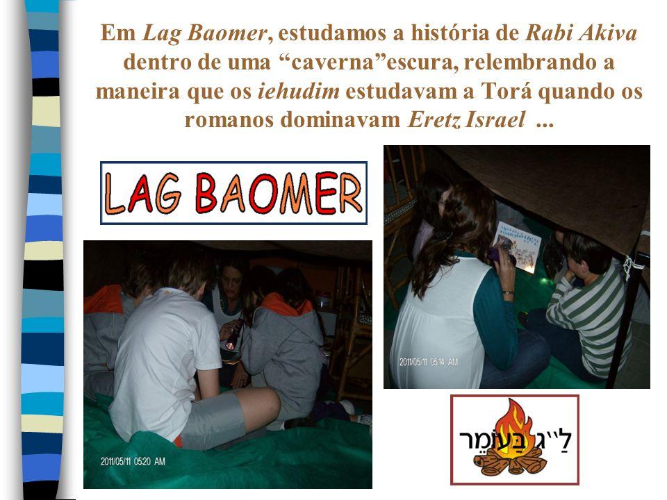 Em Lag Baomer, estudamos a história de Rabi Akiva dentro de uma caverna escura, relembrando a maneira que os iehudim estudavam a Torá quando os romanos dominavam Eretz Israel ...