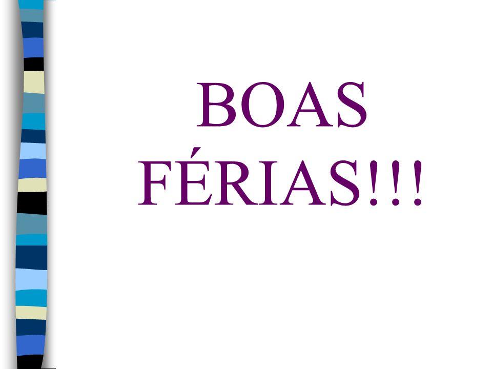 BOAS FÉRIAS!!!