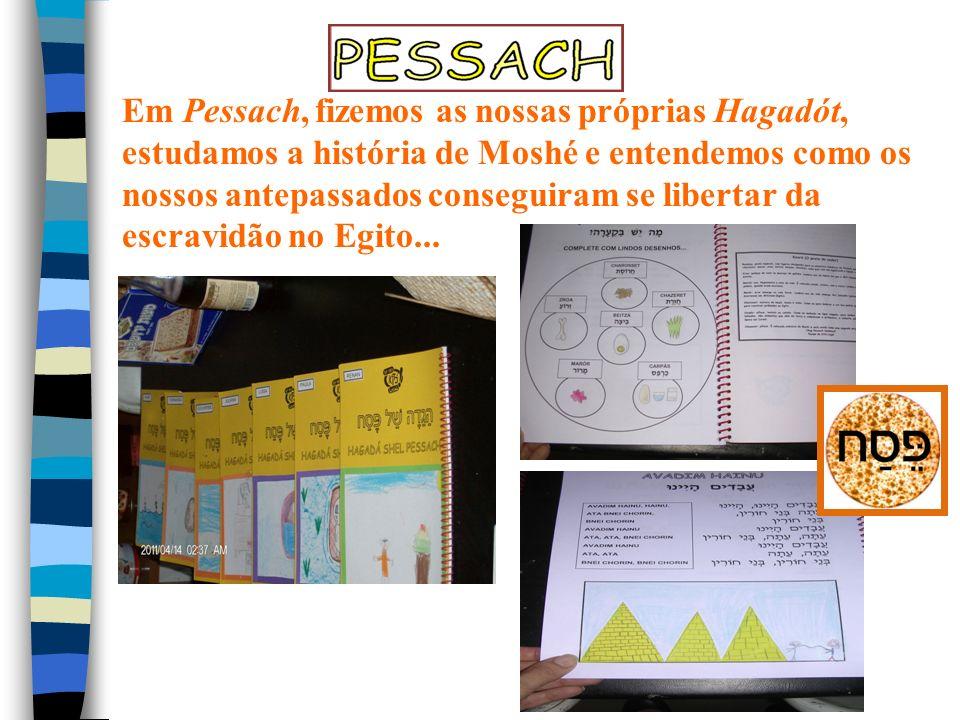 Em Pessach, fizemos as nossas próprias Hagadót, estudamos a história de Moshé e entendemos como os nossos antepassados conseguiram se libertar da escravidão no Egito...