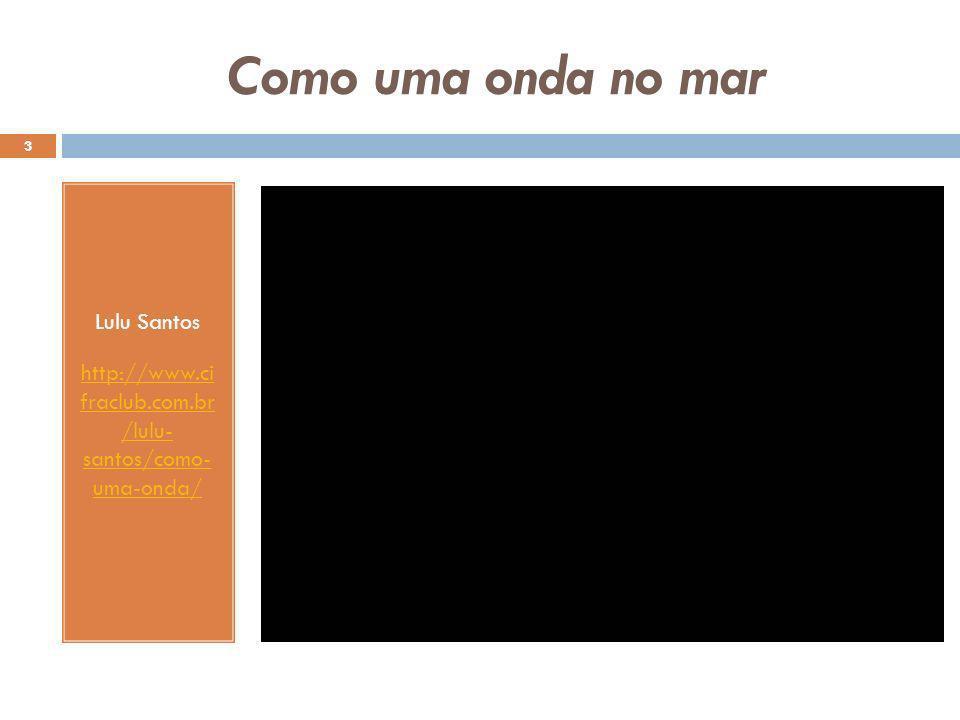 http://www.ci fraclub.com.br /lulu- santos/como- uma-onda/