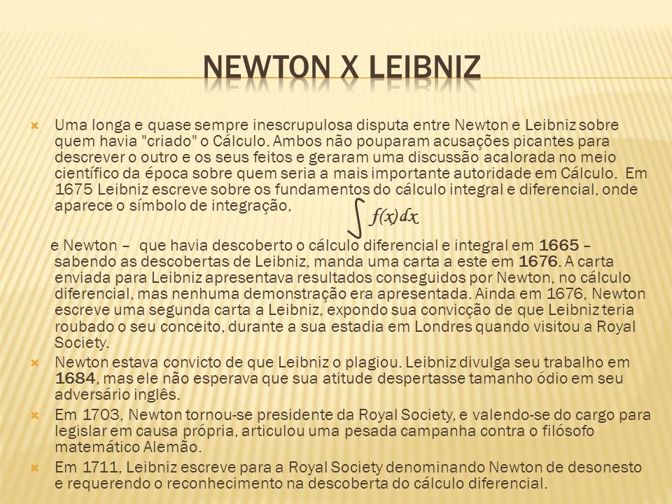 Newton x Leibniz f(x) dx