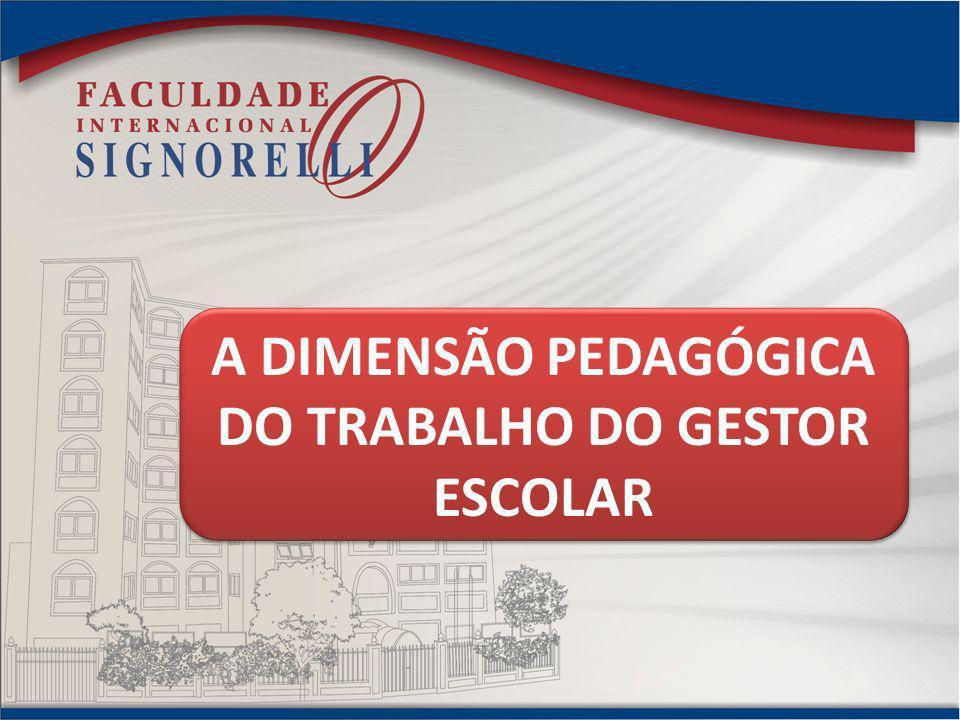 DO TRABALHO DO GESTOR ESCOLAR