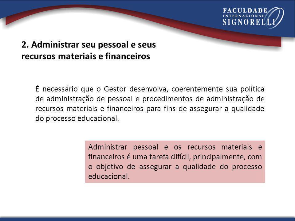 2. Administrar seu pessoal e seus recursos materiais e financeiros
