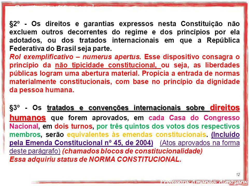 Essa adquiriu status de NORMA CONSTITUCIONAL.