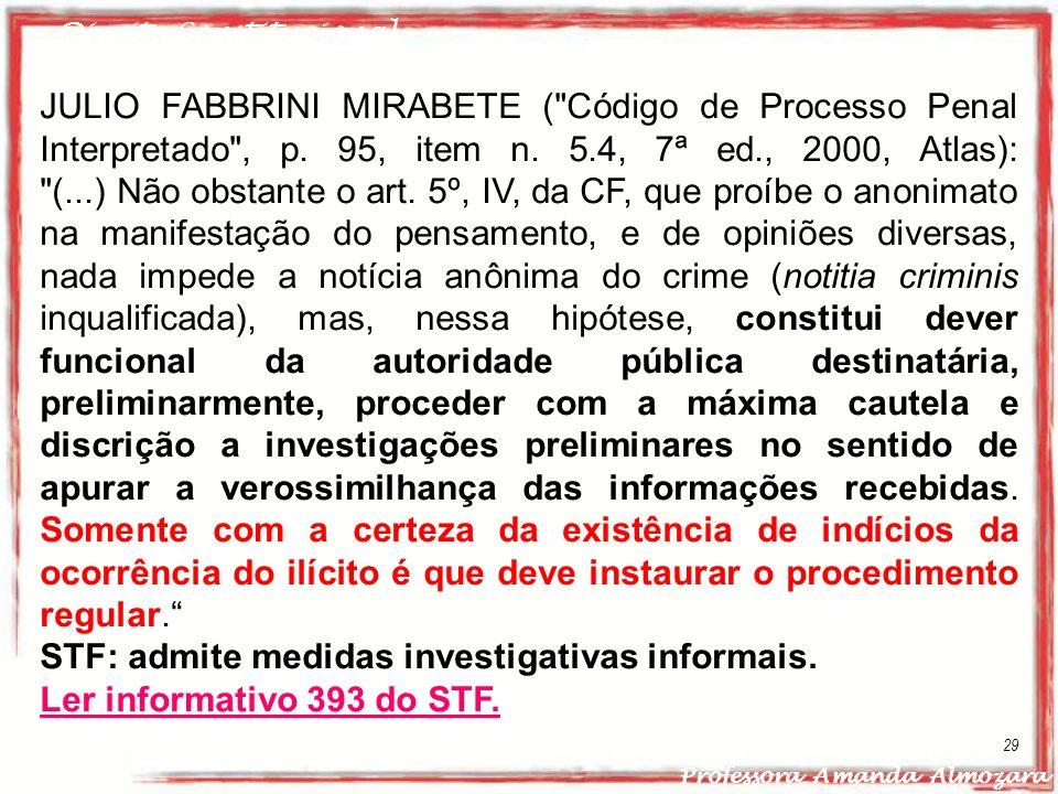 STF: admite medidas investigativas informais.