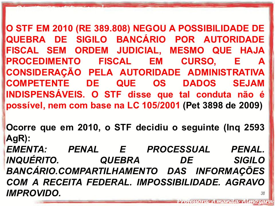 Ocorre que em 2010, o STF decidiu o seguinte (Inq 2593 AgR):