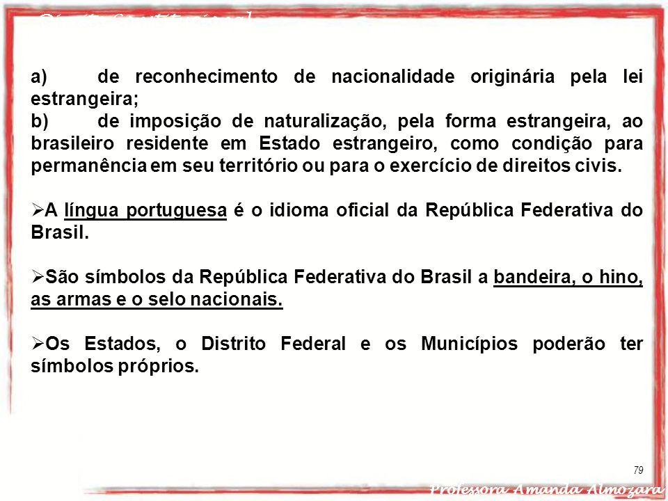 a) de reconhecimento de nacionalidade originária pela lei estrangeira;