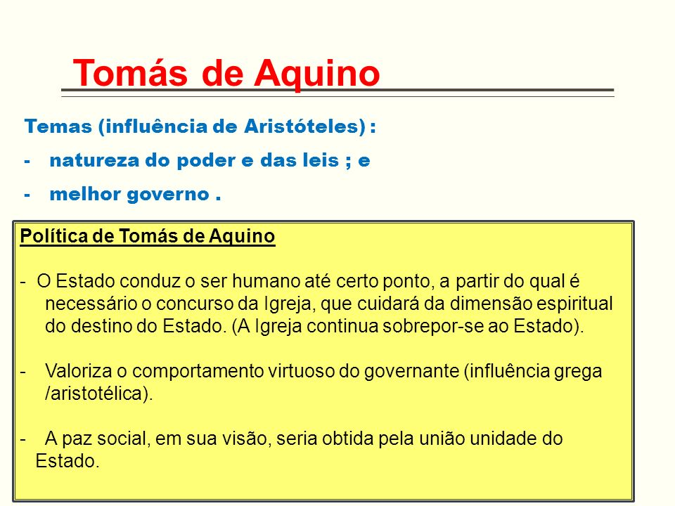 Tomás de Aquino Temas (influência de Aristóteles) :