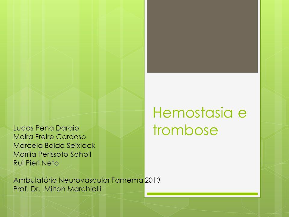 Hemostasia e trombose Lucas Pena Daraio Maíra Freire Cardoso