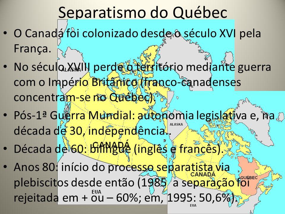 Separatismo do Québec O Canadá foi colonizado desde o século XVI pela França.