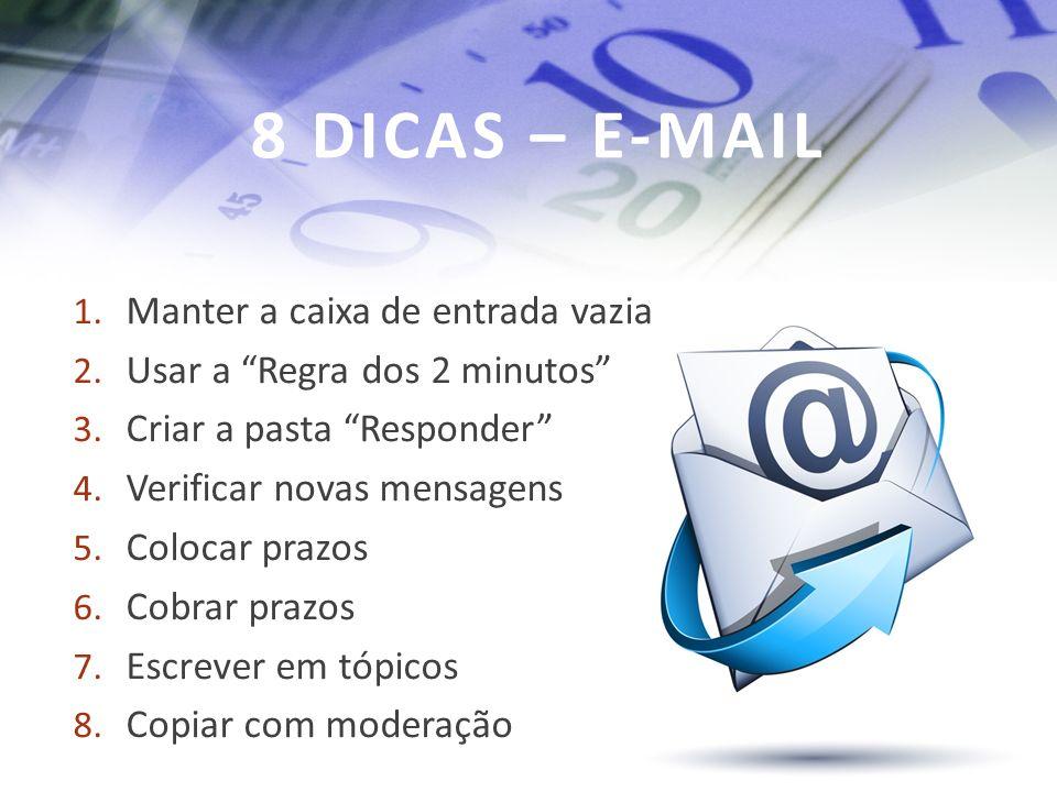 8 DICAS – E-MAIL Manter a caixa de entrada vazia