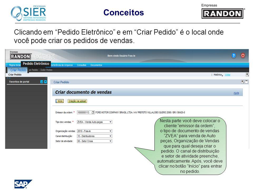 Conceitos Clicando em Pedido Eletrônico e em Criar Pedido é o local onde você pode criar os pedidos de vendas.