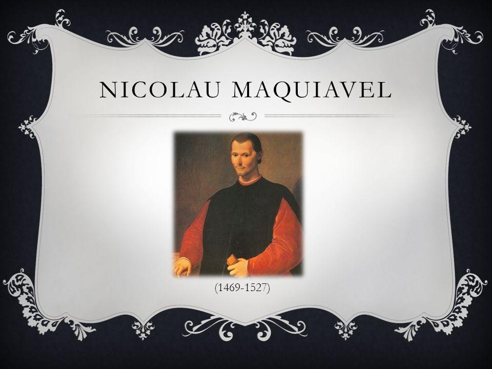 Nicolau Maquiavel (1469-1527)