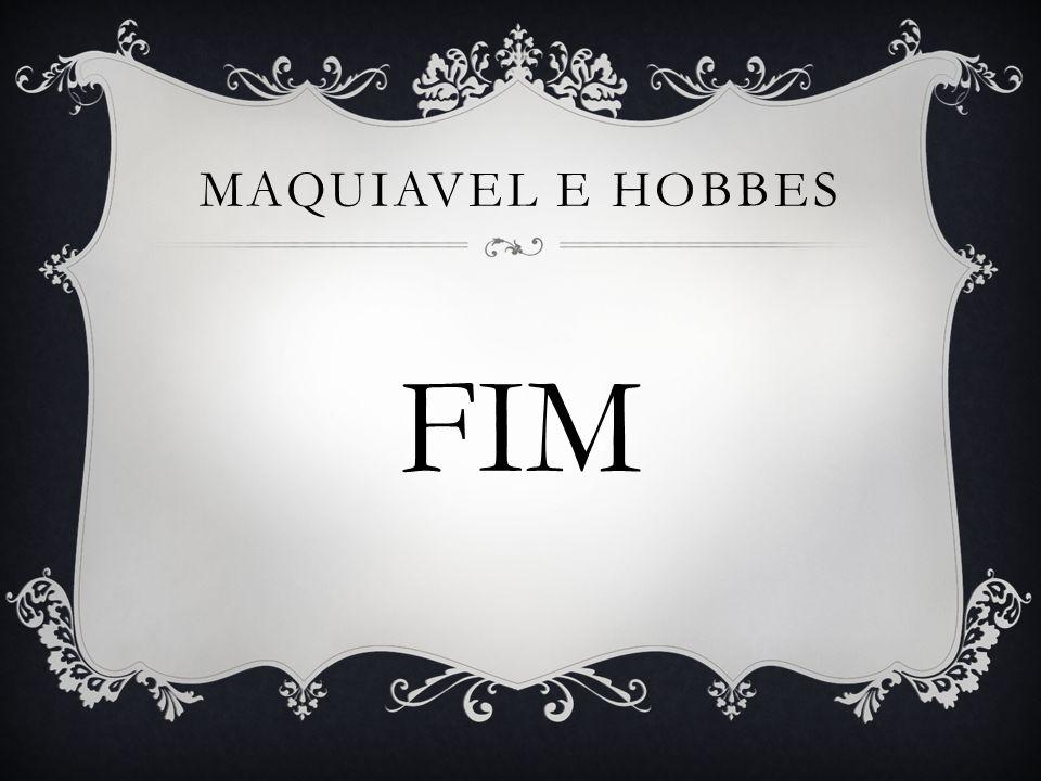 Maquiavel e HOBBES FIM