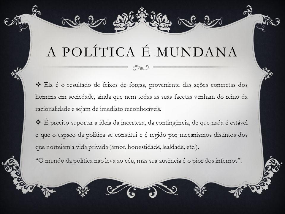 A política é Mundana