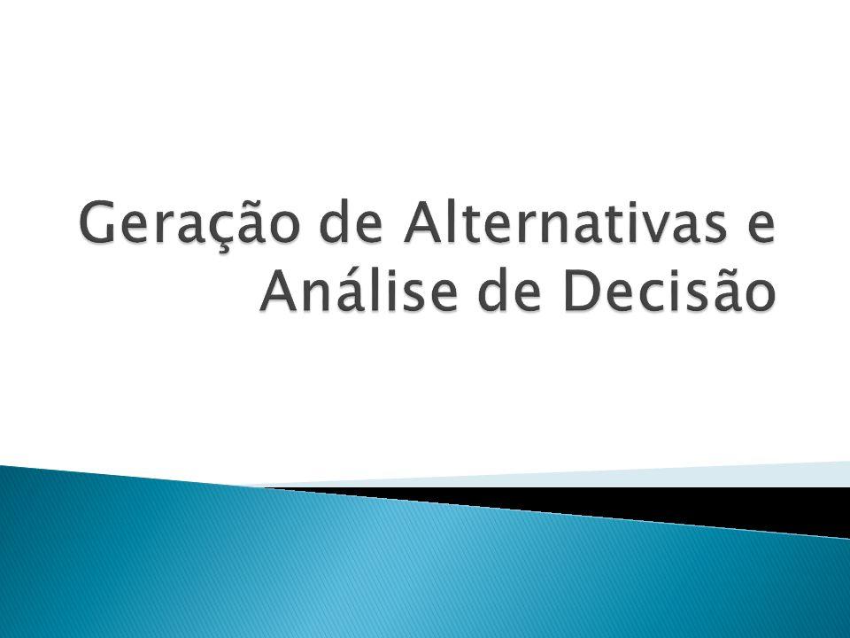 Geração de Alternativas e Análise de Decisão