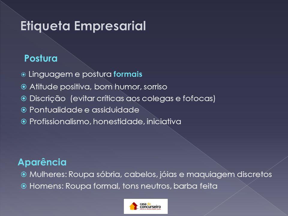 Etiqueta Empresarial Postura Aparência Linguagem e postura formais