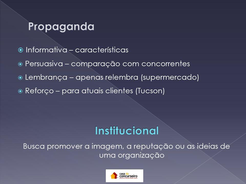 Busca promover a imagem, a reputação ou as ideias de uma organização