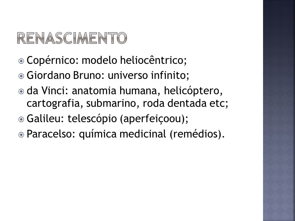renascimento Copérnico: modelo heliocêntrico;