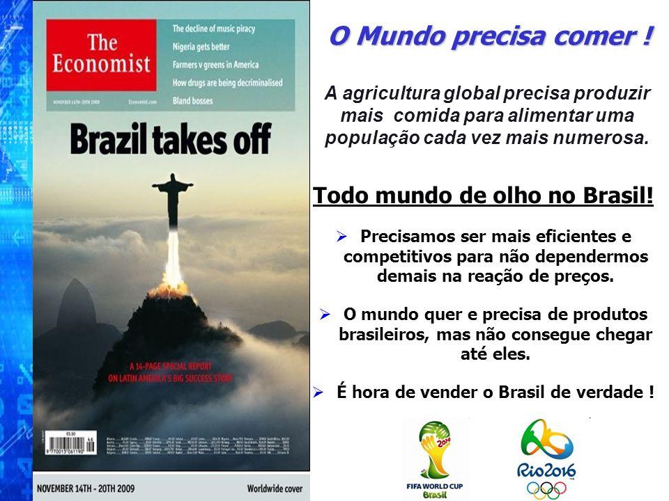 Todo mundo de olho no Brasil! É hora de vender o Brasil de verdade !