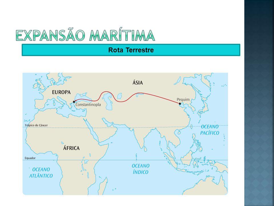 Expansão marítima Rota Terrestre