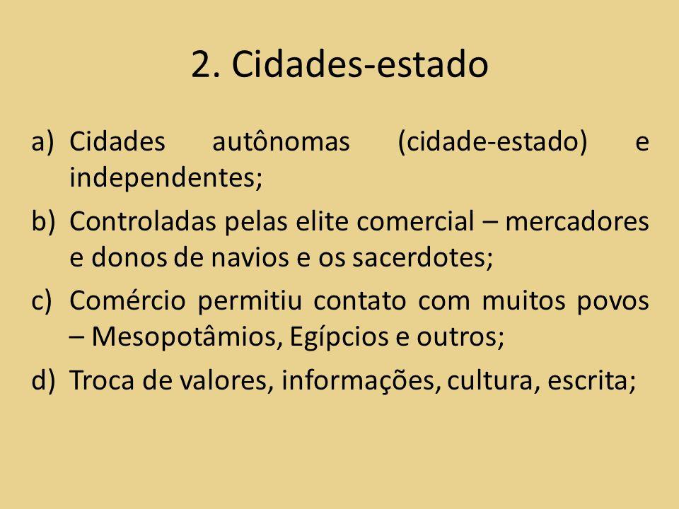 2. Cidades-estado Cidades autônomas (cidade-estado) e independentes;