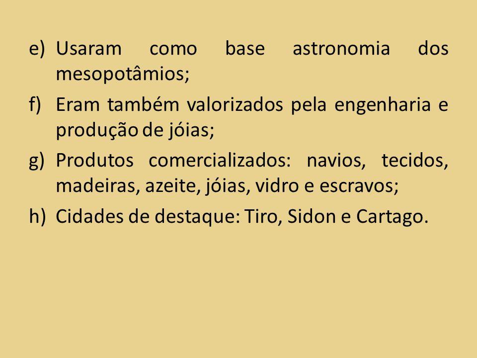 Usaram como base astronomia dos mesopotâmios;