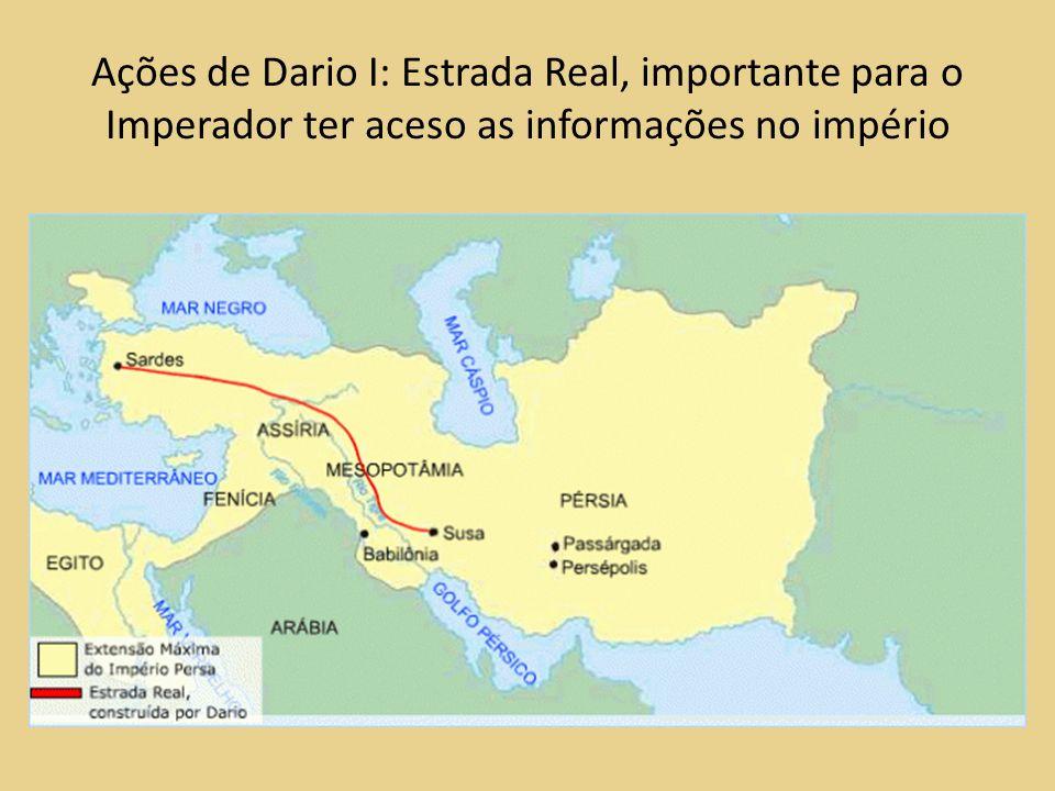 Ações de Dario I: Estrada Real, importante para o Imperador ter aceso as informações no império