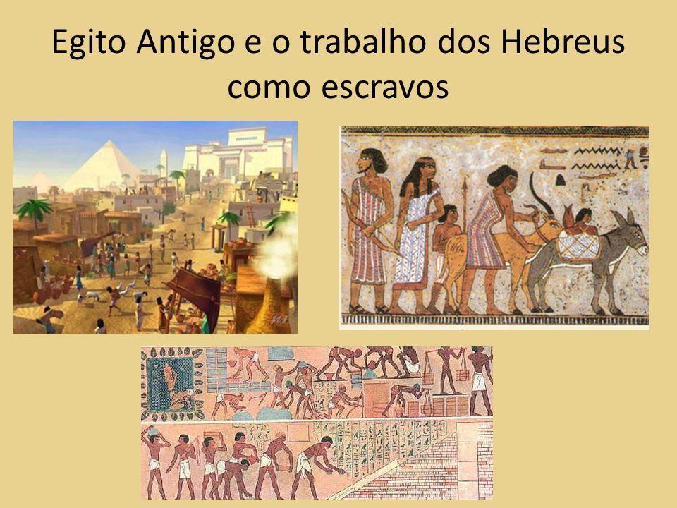 Egito Antigo e o trabalho dos Hebreus como escravos