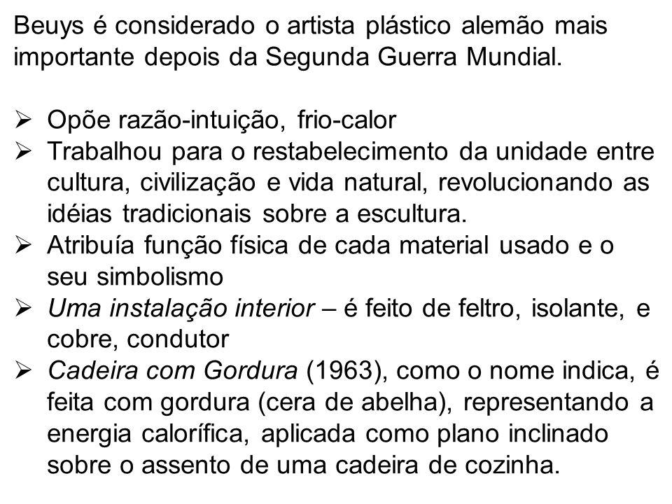 Beuys é considerado o artista plástico alemão mais importante depois da Segunda Guerra Mundial.