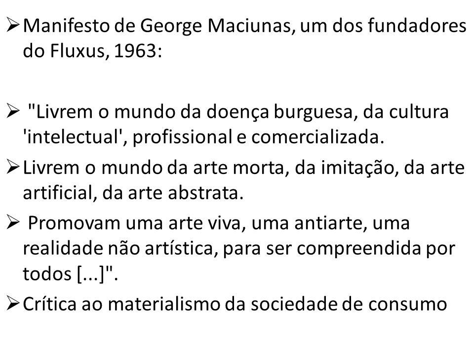Manifesto de George Maciunas, um dos fundadores do Fluxus, 1963: